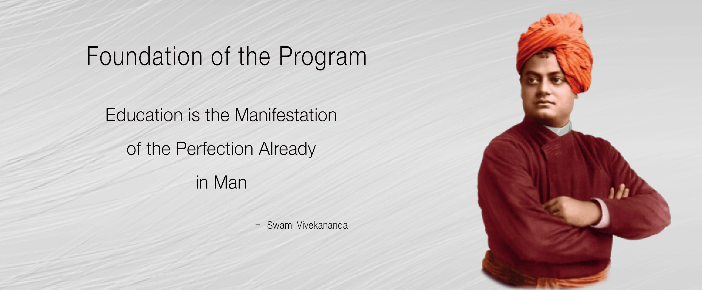 Foundation of the Program: Education is the manifestation of perfection already in man